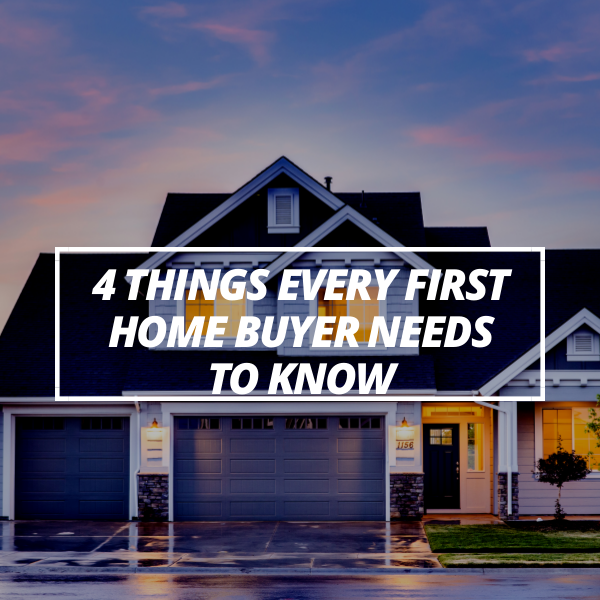 4 things first home buyers need to know